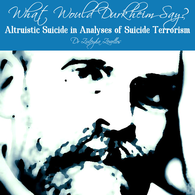 What Would Durkheim Say? Altruistic Suicide in Analyses of Suicide Terrorism