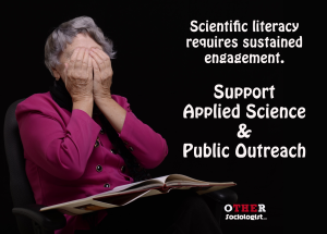 Scientific literacy requires sustained engagement. Support Applied Science & Public Outreach.