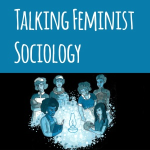 Writing at the top of graphi says 'Talking feminist sociology.' Image below is the header used by Lady Science. It is a drawing of several women dressed in STEM occupational outfits such as nurses and scientists
