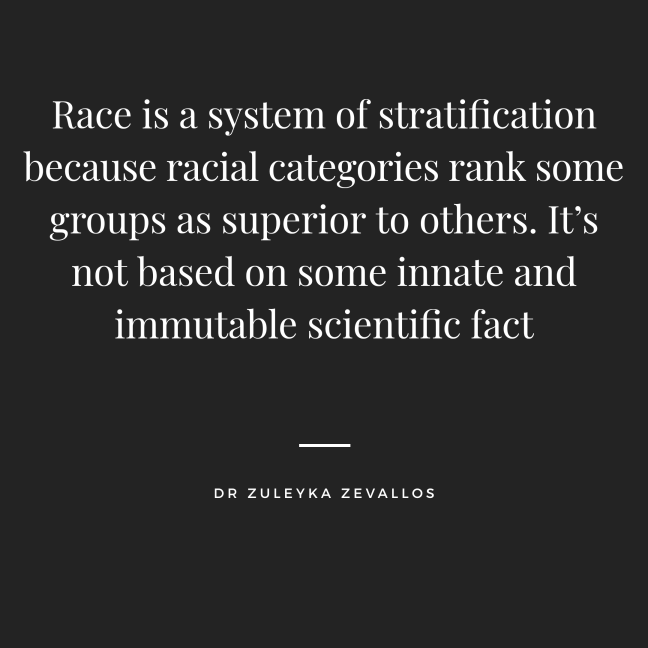 "Quote against black background. ""Race is a system of stratification because racial categories rank some groups as superior to others."""